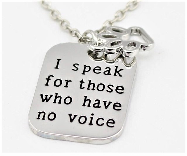 I Speak for Those Who Have No Voice