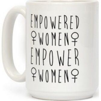 Empowered Women Empower Women Mug from LookHUMAN